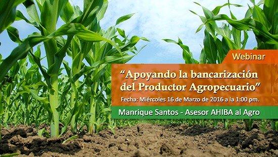 Webinar Apoyando La Bancarización Del Productor Agropecuario